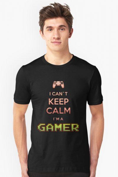 I Can`t KEEP CALM I`m A GAMER