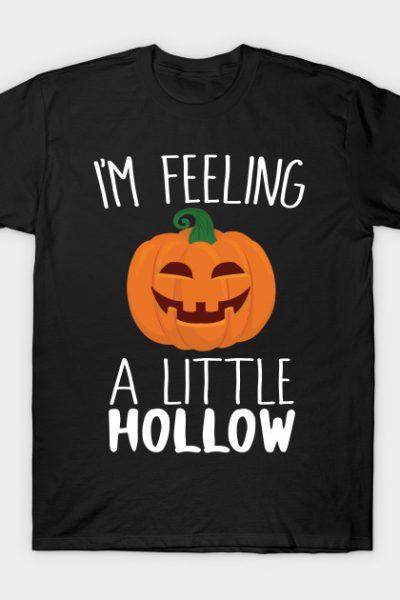 I'm Feeling A Little Hollow T-Shirt