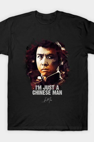 I`m Just A Chinese Man – IP MAN T-Shirt