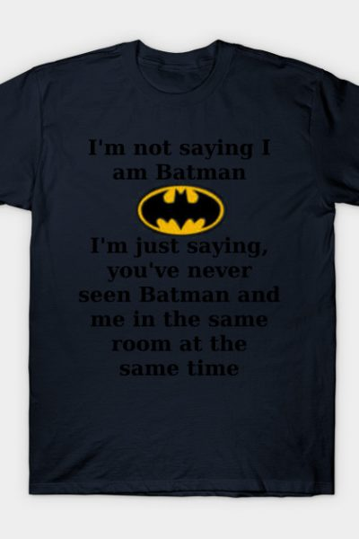 I'm not batman T-Shirt