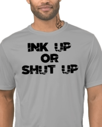 Ink Up Or Shut Up Tattoo Lover T-shirt