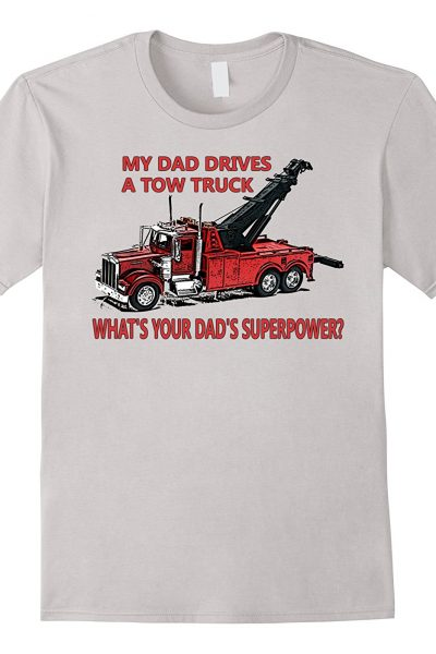 My Dad Drives A Tow Truck