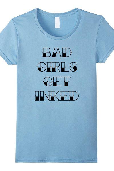 Womens Bad Girls Get Inked Tattoo
