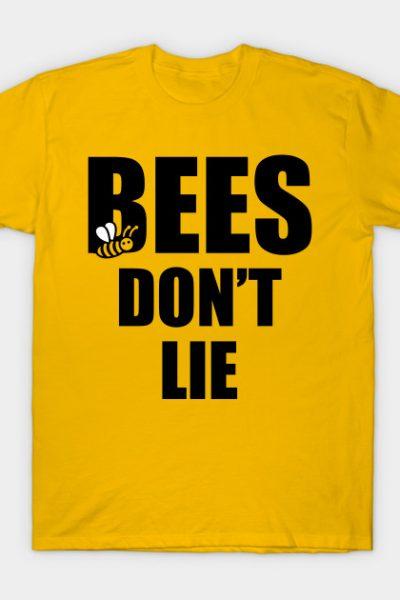 Bees Don't Lie T-Shirt