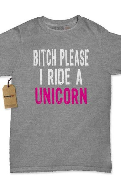 B*tch Please I Ride A Unicorn Womens T-shirt