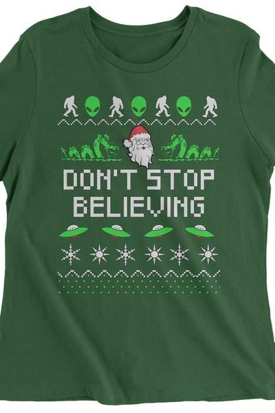 Don't Stop Believing Ugly Christmas Womens T-shirt