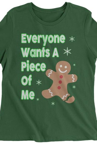 Everyone Wants A Piece Of Me Gingerbread Womens T-shirt