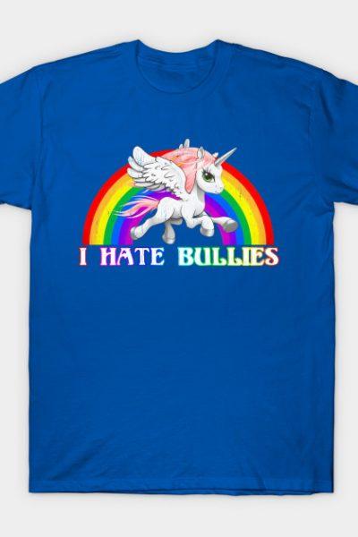 I Hate Bullies – Unicorn Pegasus Rainbow T-Shirt