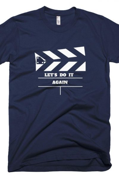Let's Do It Again T-Shirt