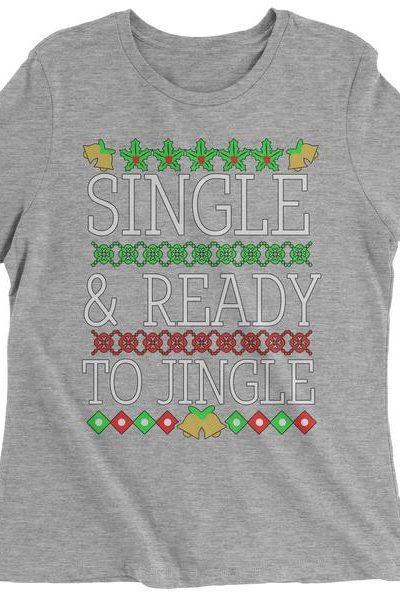 Single And Ready To Jingle Ugly Christmas Womens T-shirt