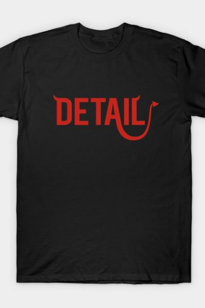 The Devil Is In The Detail T-Shirt