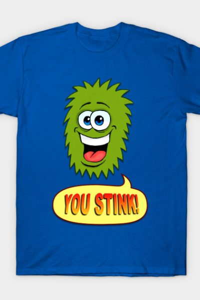You Stink! T-Shirt
