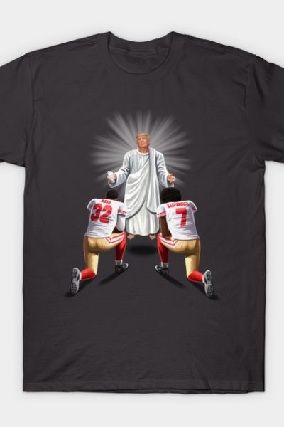 You Will Stand for me I'm God. T-Shirt