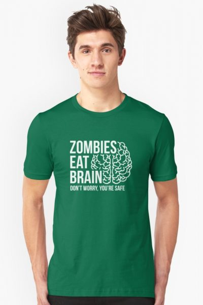 Zombies eat brain – don't worry, you're safe