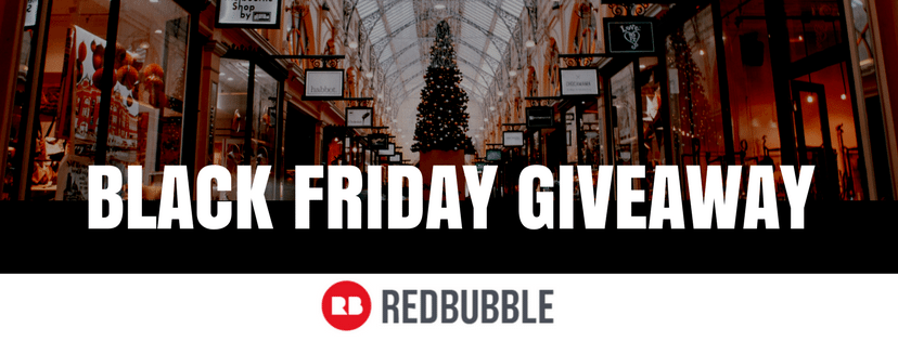 Black Friday RedBubble Giveaway: Win $150!