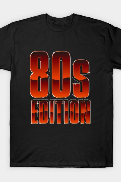 Born In The 80s – 80s Edition T-Shirt