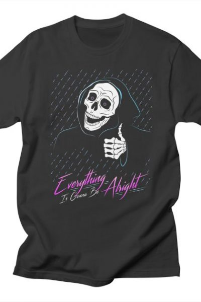 Everything Is Gonna Be Alright Love Grim Reaper | 84collective