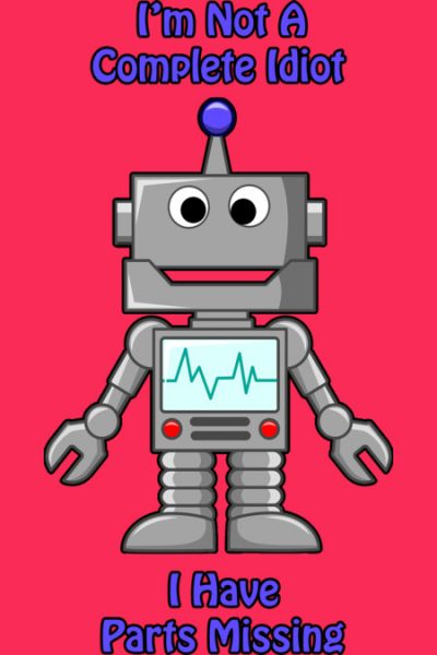 Funny Robot T Shirt By DnGDesigns Design By Humans