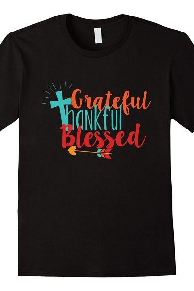 Grateful Thankful Blessed Shirt
