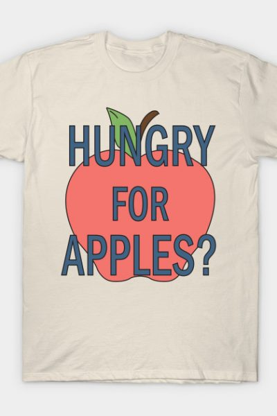 Hungry For Apples T-Shirt