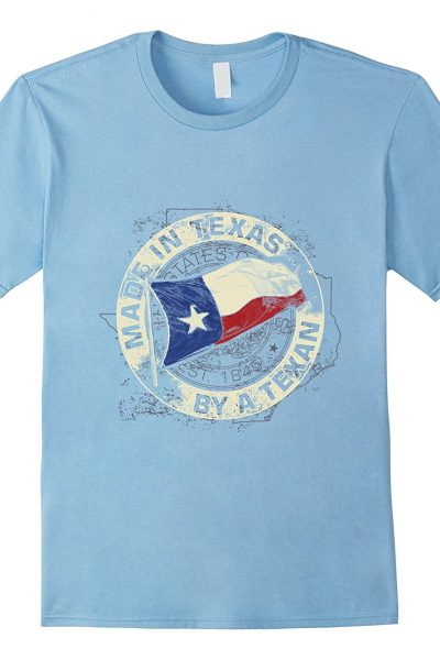 Made In Texas By A Texan