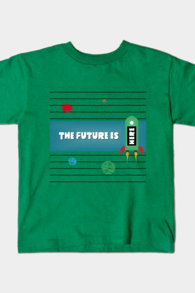 The Future Is Here! Kids T-Shirt