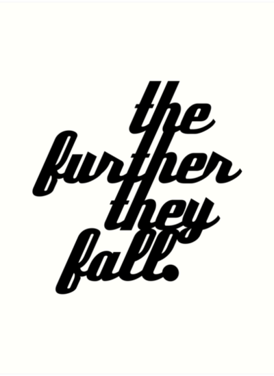 They Further They Fall