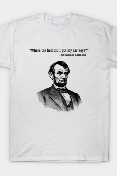 Abraham Lincoln True(ish) Quote