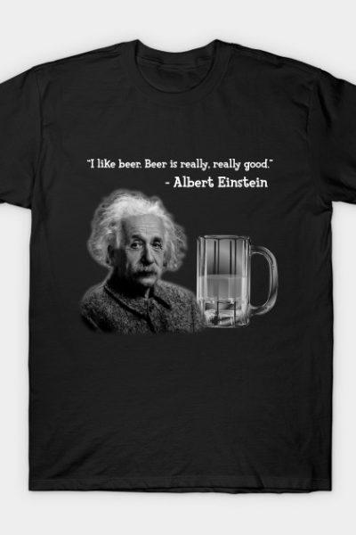 Einstein Was a Lush