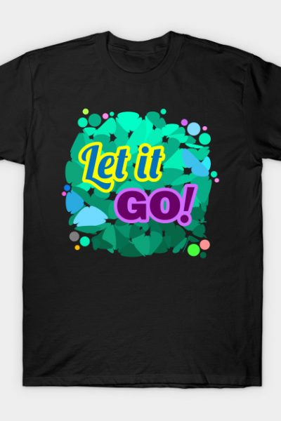 Let it Go! | Fantasy T-Shirt