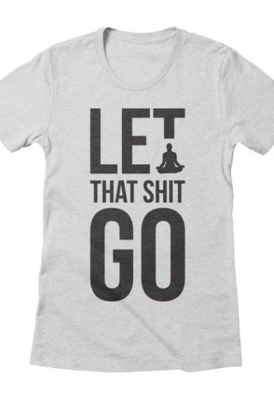 Let that shit go funny meditation yoga humor | Red Yolk's Shop