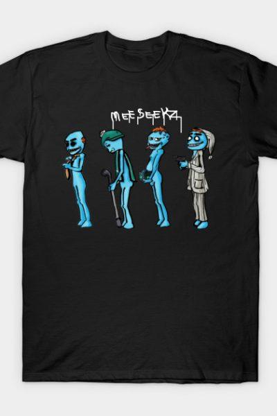 MeeseekZ T-Shirt