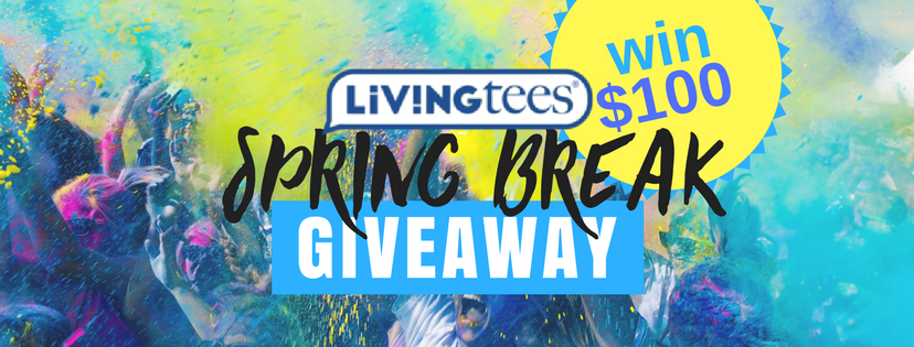 Living Tees $100 Spring Break Giveaway
