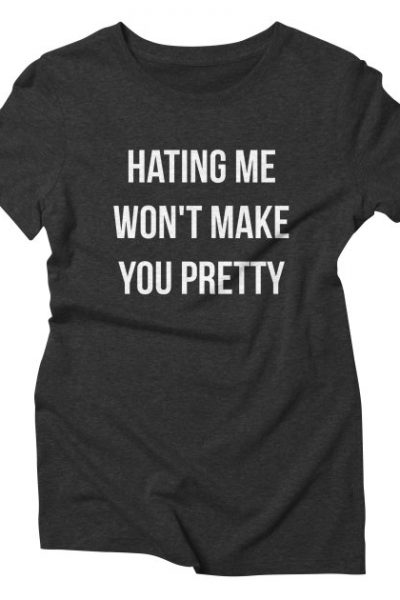 Hating Me Funny Quote | Red Yolk's Shop