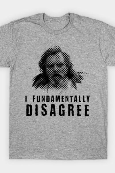 Mark Hamill: I Fundamentally Disagree… T-Shirt