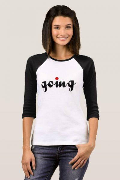 going T-Shirt
