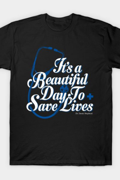 """Grey's Anatomy – """"It's a beautiful day to save lives T-Shirt"""