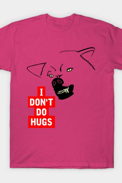 I Don't Do Hugs