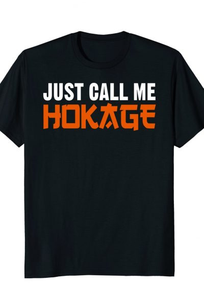 Just Call Me Hokage Naruto Anime T-shirt
