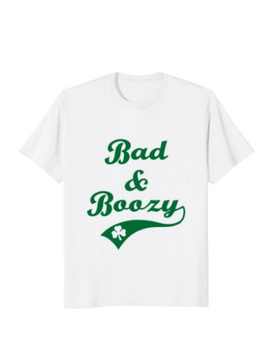 Bad and Boozy Funny Saint Patrick' Day Drinking T-Shirt Mens
