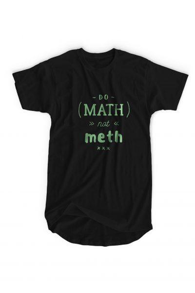 Do Math not Meth