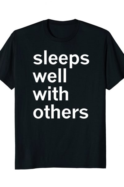 Sleeps Well With Others Funny Adult