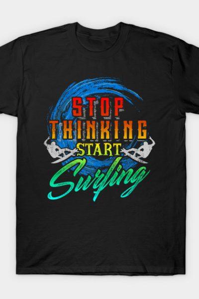 Stop Thinking Start Surfing