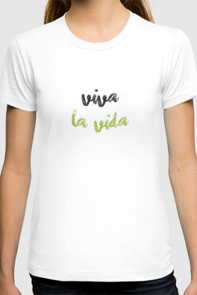 Viva la vida! T-shirt by pabrimel