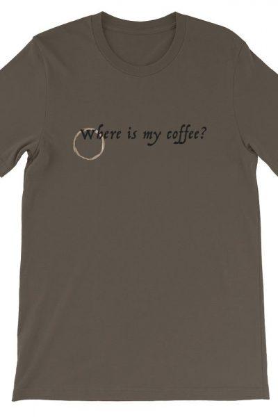 Where is my coffee Short-Sleeve Unisex T-Shirt