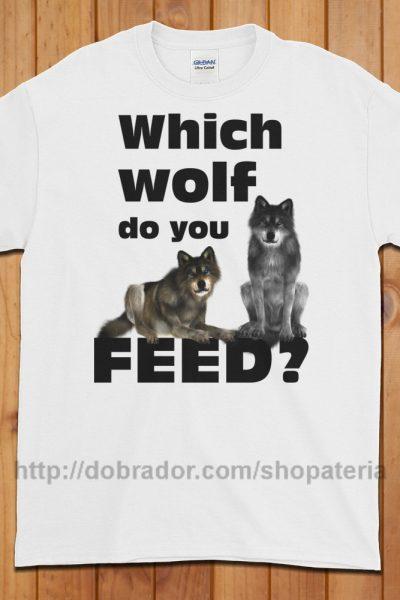 Which Wolf do you Feed? T-Shirt (Unisex) | Dobrador Shopateria