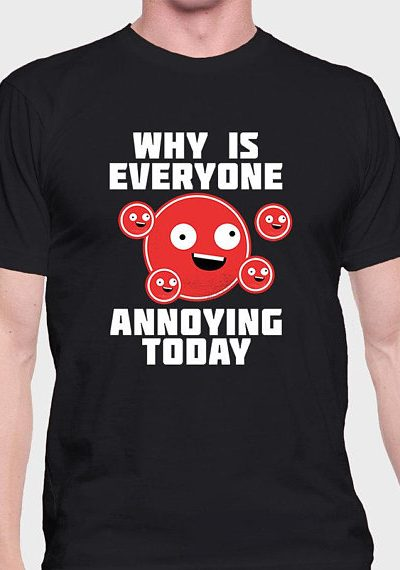 Annoying Me –  Unisex / Men's / Women's T-Shirt