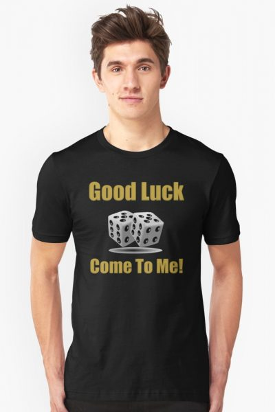 Good Luck, Come to me, dices.