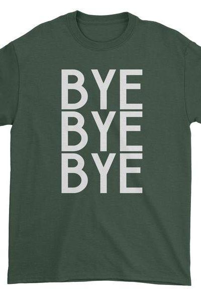 Bye Bye Bye Mens T-shirt