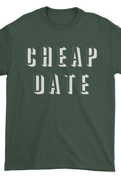 Cheap Date Mens T-shirt